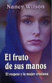 El Fruto de sus Manos Grace and Truth Books