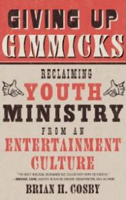 Giving Up Gimmicks Grace and Truth Books