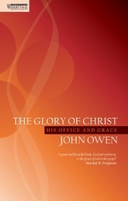 The Glory of Christ Grace and Truth Books