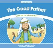 The Good Father Grace and Truth Books