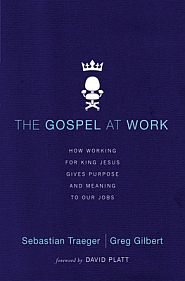 The Gospel at Work Grace and Truth Books