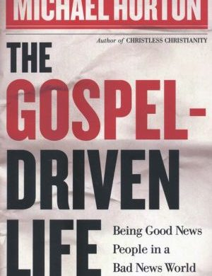 The Gospel-Driven Life Grace and Truth Books