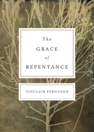The Grace of Repentance Grace and Truth Books