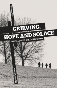 Grieving, Hope and Solace Grace and Truth Books