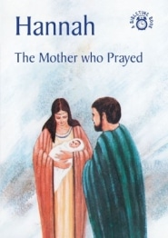 Hannah The MOther Who Prayed Grace and Truth Books