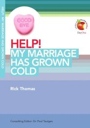 Help! My Marriage has Grown Cold Grace and Truth Books