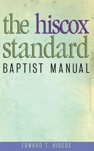 Hiscox Standard Baptist Manuel Grace and Truth Books