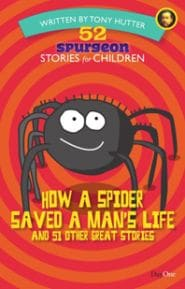 How a Spider Saved a Man's Life Grace and Truth Books