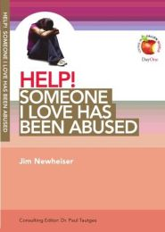 Help! Someone I Love Has Been Abused Grace and Truth Books