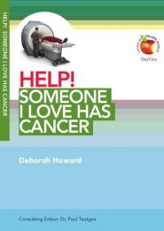 Help! Someone I Love Has Cancer Grace and Truth Books