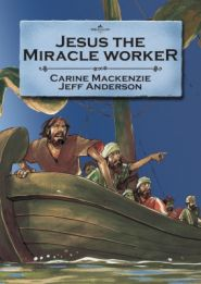 Jesus the Miracel Worker Grace and Truth Books