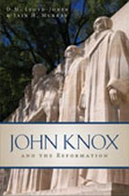 John Knox and the Reformation Grace and Truth Books