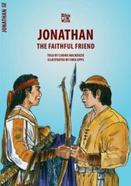 Jonathan the Faithful Friend Grace and Truth Books