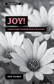 Joy! A Bible Study on Philippians for Women Grace and Truth Books