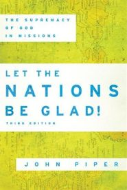 Let the Nations be Glad! Grace and Truth Books