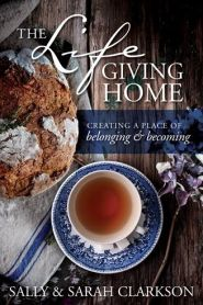 The Life-Giving Home Grace and Truth Books