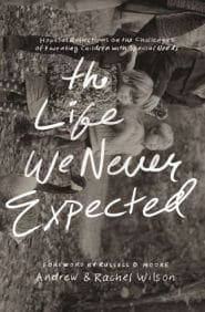 The Life We Never Expected Grace and Truth Books