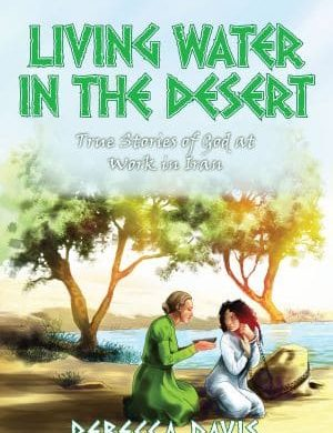 Living Water in the Desert Grace and Truth Books