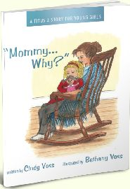 Mommy...Why? Grace and Truth Books