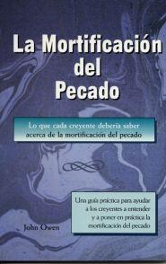 La Mortificacion del Pecado Grace and Truth Books