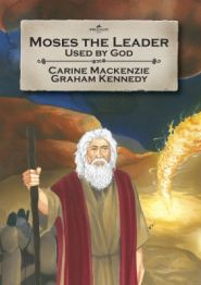 Moses the Leader Grace and Truth Books