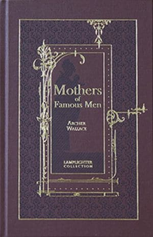 Mothers of Famous Men Grace and Truth Books