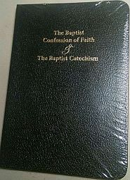 The Baptist Confession of Faith and the Baptist Catechism Grace and Truth Books