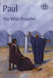 Paul The Wise Preacher Grace and Truth Books