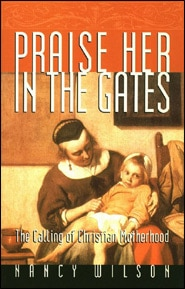 Praise Her in the Gates Grace and Truth Books