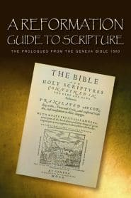 A Reformation Guide to Scripture Grace and Truth Books
