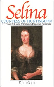 Selina: Countess of Huntington Grace and Truth Books
