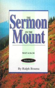 The Sermon on the Mount, Volume 5 Matthew 6:16-34 Grace and Truth Books