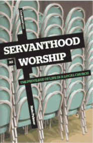 Servanthood as Worship Grace and Truth Books
