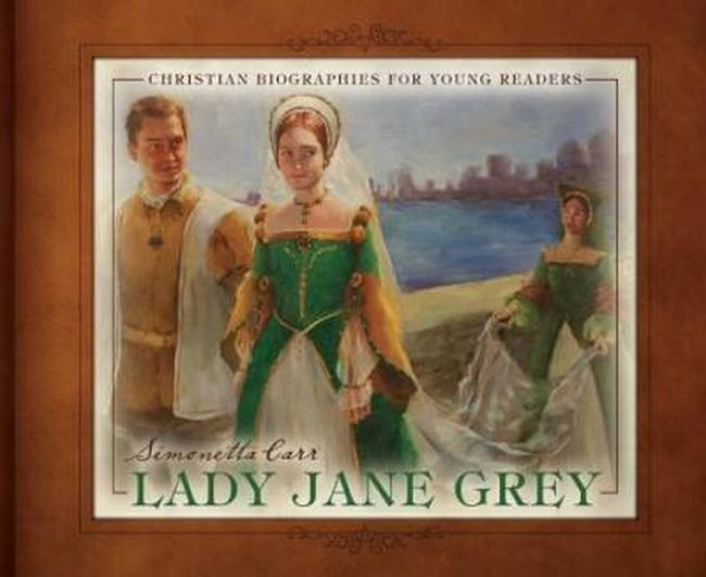 Lady Jane Grey Simonetta Carr book cover