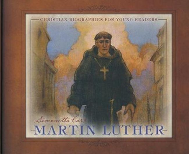 Martin Luther Simonetta Carr book cover