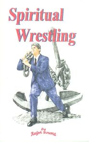 Spiritual Wrestling Grace and Truth Books