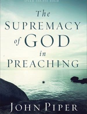 Supremacy of God in Preaching Grace and Truth Books
