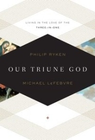 Our Triune God Grace and Truth Books