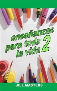 Ensenanzas para toda la vida - 2 Grace and Truth Books