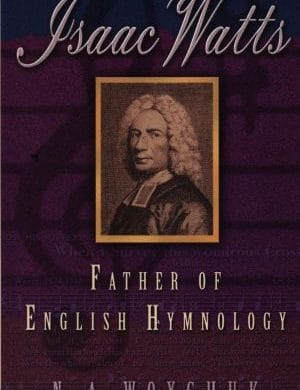 Isaac Watts father of english hymnology book cover