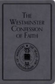 The Westminster Confession of Faith Grace and Truth Books
