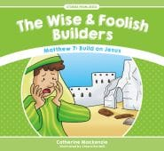 The Wise & Foolish Builders Grace and Truth Books
