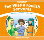 The Wise and Foolish Servants Grace and Truth Books